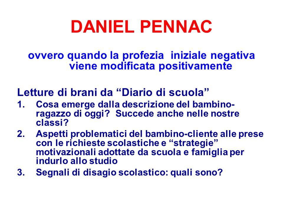 DANIEL PENNAC ovvero quando la profezia iniziale negativa viene modificata positivamente. Letture di brani da Diario di scuola