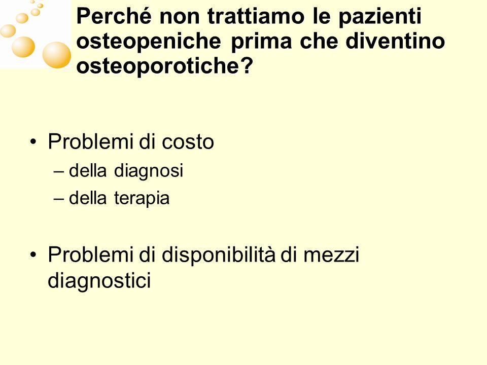 Perché non trattiamo le pazienti osteopeniche prima che diventino osteoporotiche