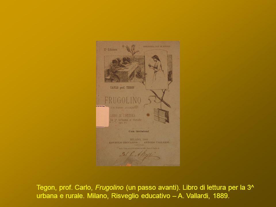 Tegon, prof. Carlo, Frugolino (un passo avanti)