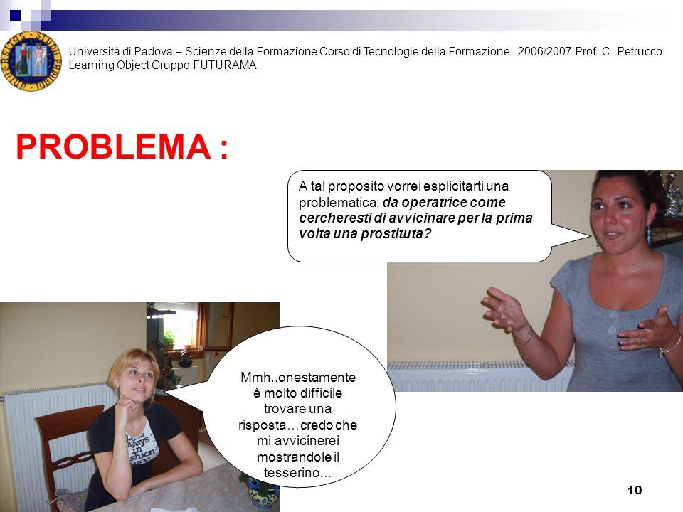 Università di Padova – Scienze della Formazione Corso di Tecnologie della Formazione - 2006/2007 Prof. C. Petrucco