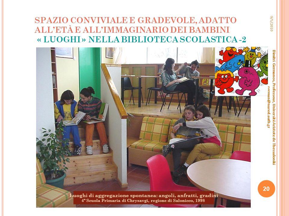 SPAZIO CONVIVIALE E GRADEVOLE, ADATTO ALL'ETÀ E ALL'IMMAGINARIO DEI BAMBINI « LUOGHI » NELLA BIBLIOTECA SCOLASTICA -2