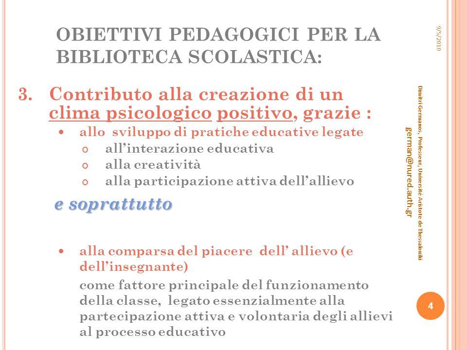 OBIETTIVI PEDAGOGICI PER LA BIBLIOTECA SCOLASTICA: