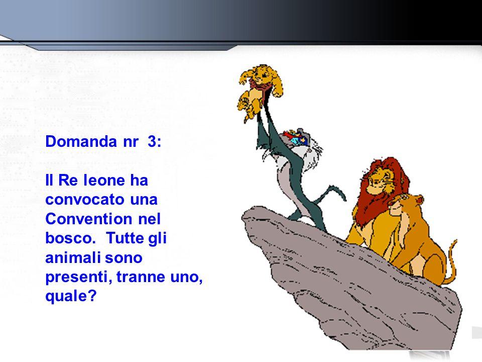Domanda nr 3: Il Re leone ha convocato una Convention nel bosco.