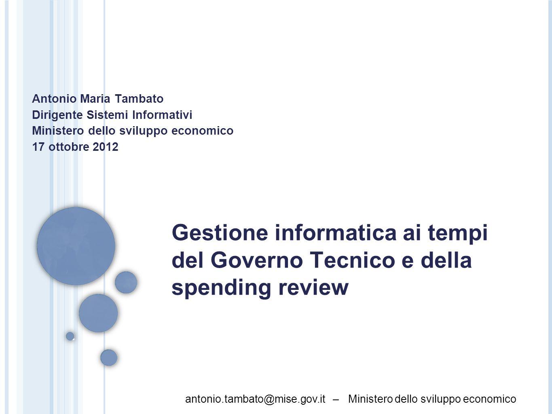 Antonio Maria Tambato Dirigente Sistemi Informativi. Ministero dello sviluppo economico. 17 ottobre 2012.