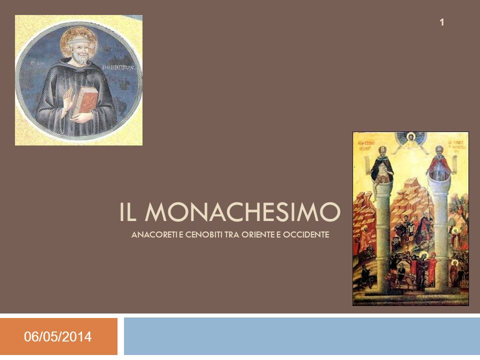 Il monachesimo Anacoreti e cenobiti tra oriente e occidente