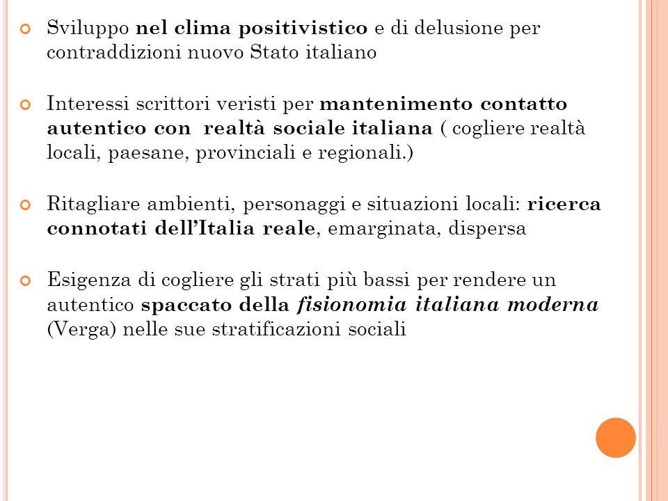 Sviluppo nel clima positivistico e di delusione per contraddizioni nuovo Stato italiano