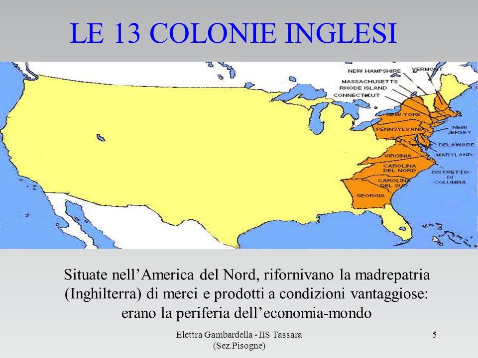 LE 13 COLONIE INGLESI Situate nell'America del Nord, rifornivano la madrepatria (Inghilterra) di merci e prodotti a condizioni vantaggiose: