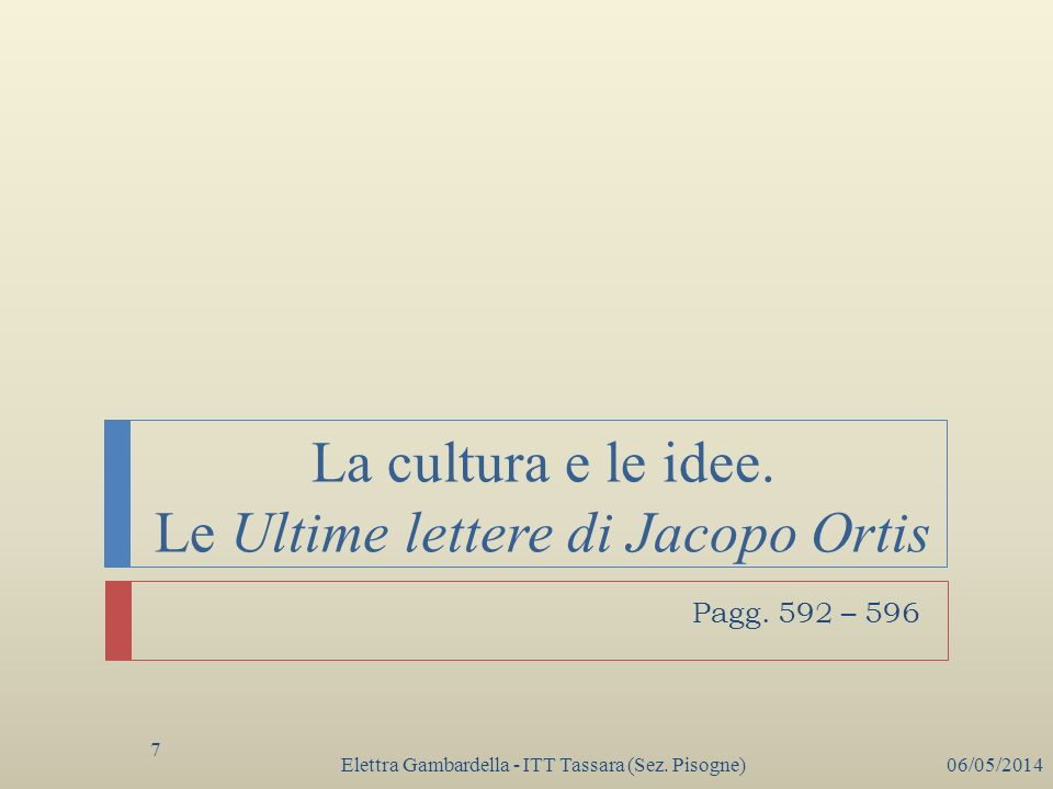 La cultura e le idee. Le Ultime lettere di Jacopo Ortis