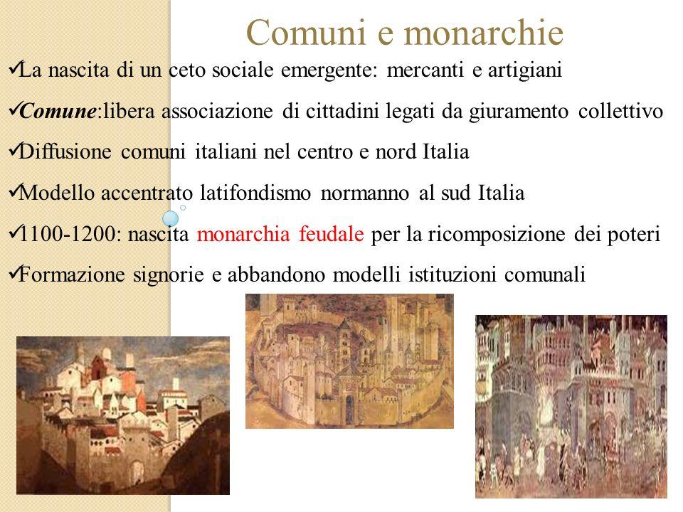 Comuni e monarchie La nascita di un ceto sociale emergente: mercanti e artigiani.