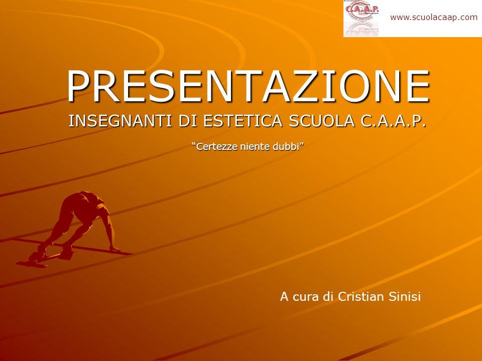 PRESENTAZIONE INSEGNANTI DI ESTETICA SCUOLA C.A.A.P.