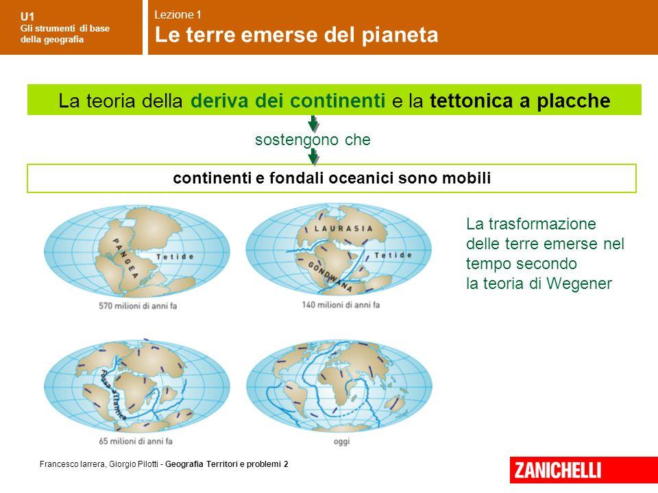 continenti e fondali oceanici sono mobili