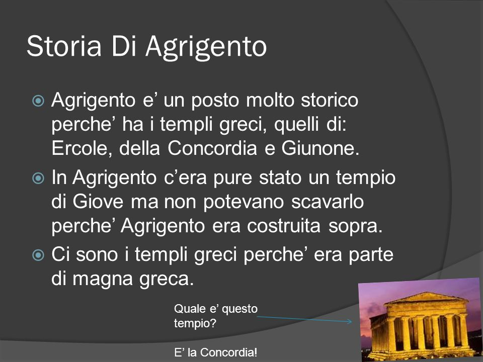 Storia Di Agrigento Agrigento e' un posto molto storico perche' ha i templi greci, quelli di: Ercole, della Concordia e Giunone.