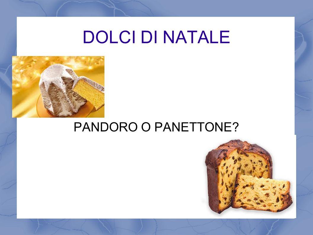 DOLCI DI NATALE PANDORO O PANETTONE