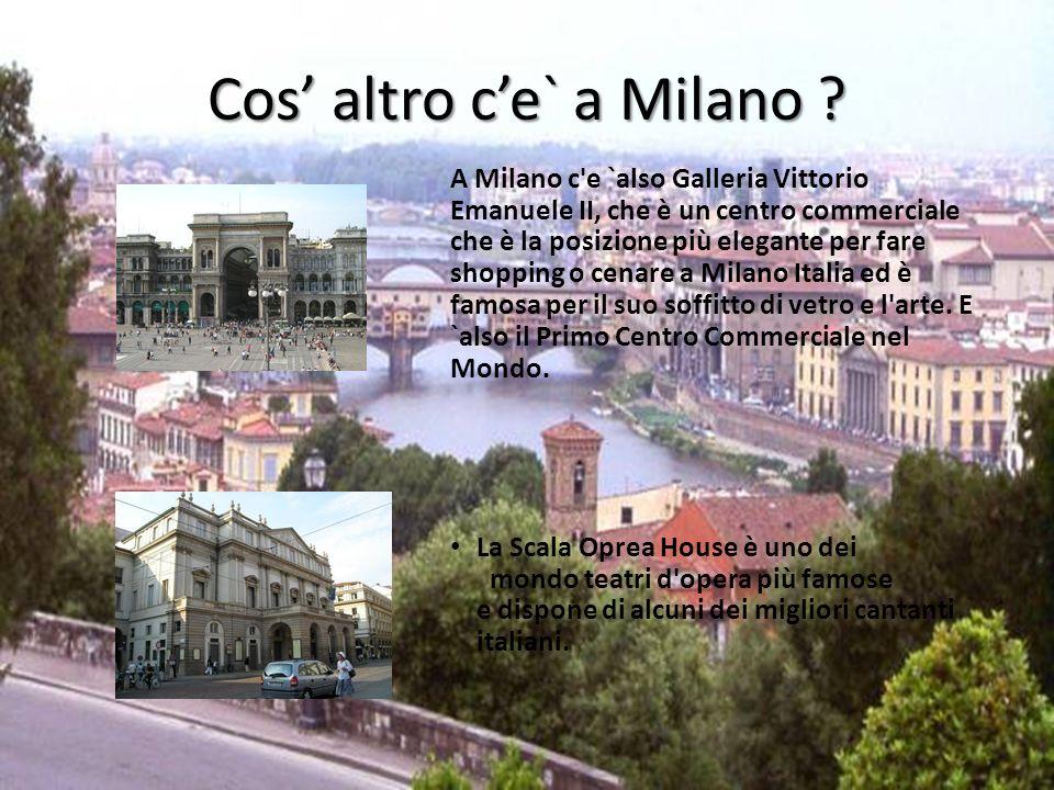 Cos' altro c'e` a Milano