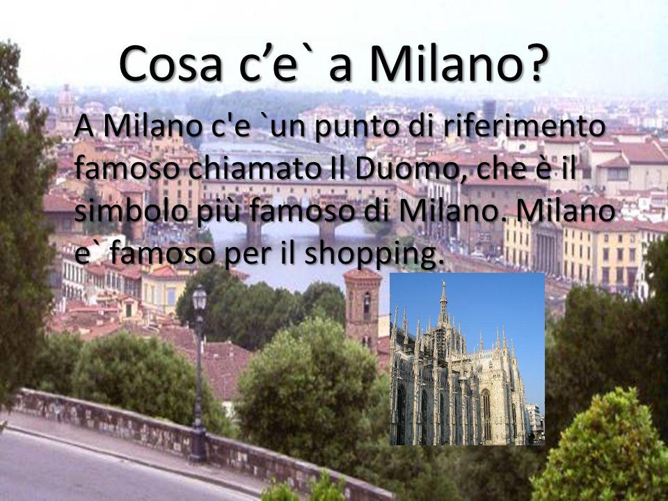 Cosa c'e` a Milano