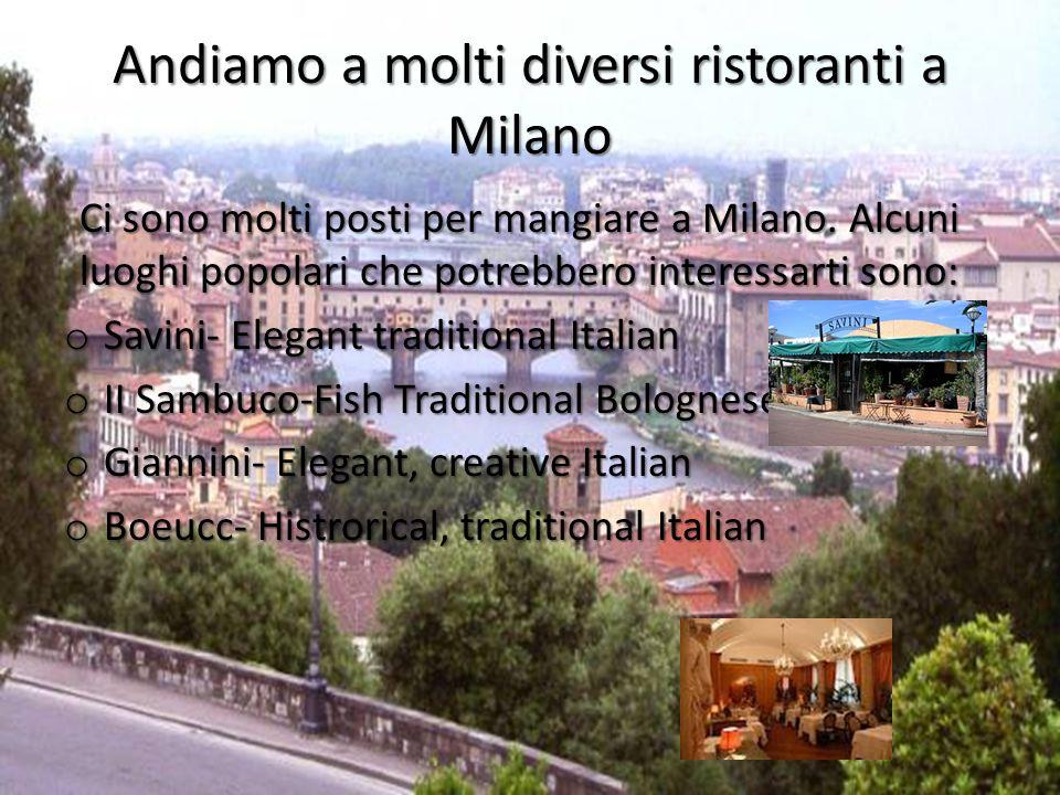 Andiamo a molti diversi ristoranti a Milano