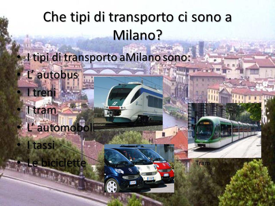 Che tipi di transporto ci sono a Milano