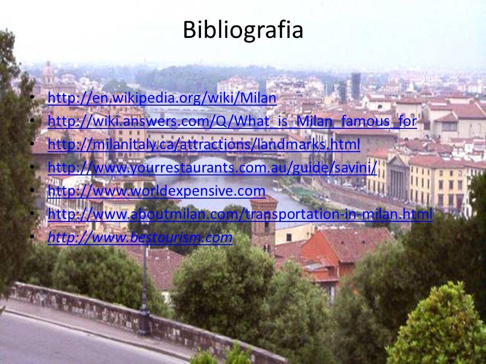 Bibliografia http://en.wikipedia.org/wiki/Milan