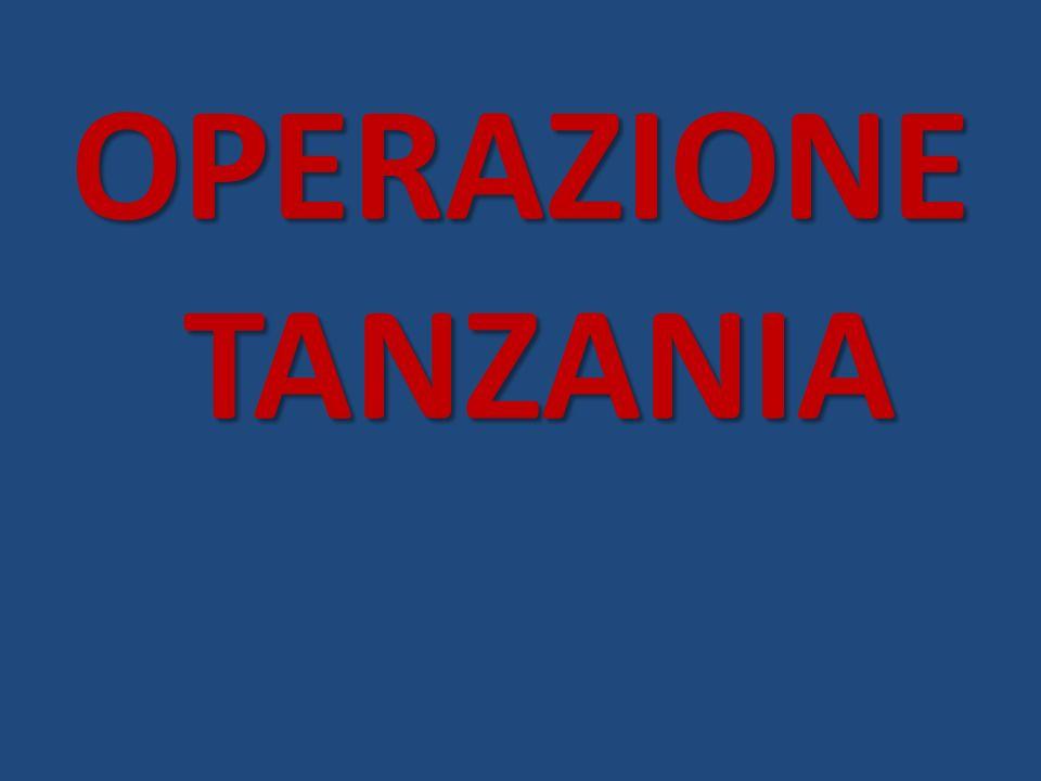OPERAZIONE TANZANIA