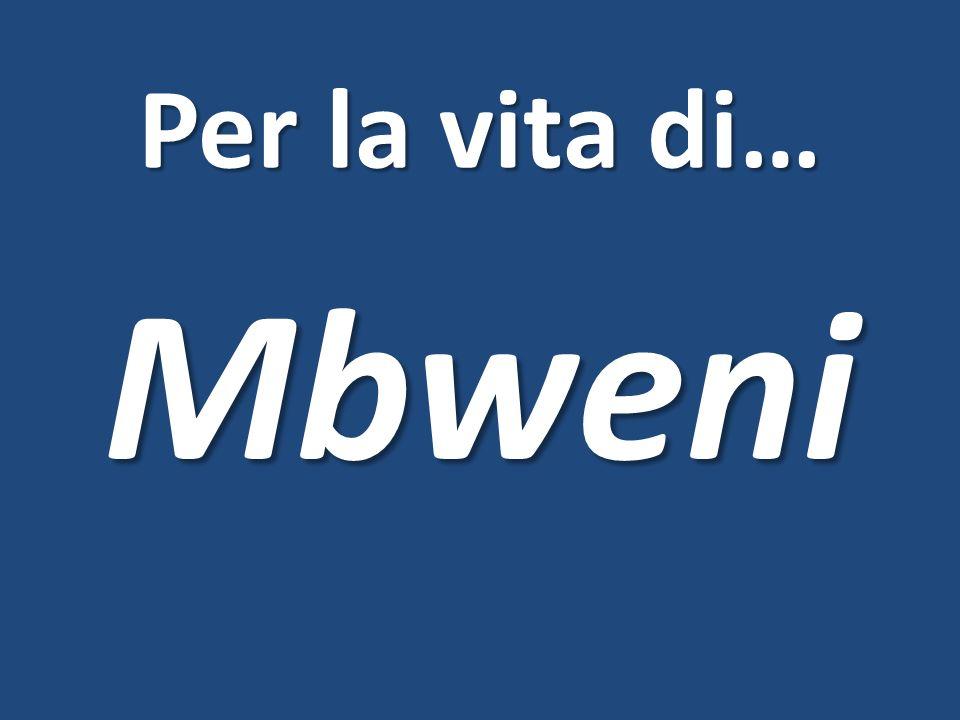Per la vita di… Mbweni