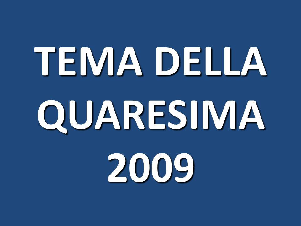 TEMA DELLA QUARESIMA 2009