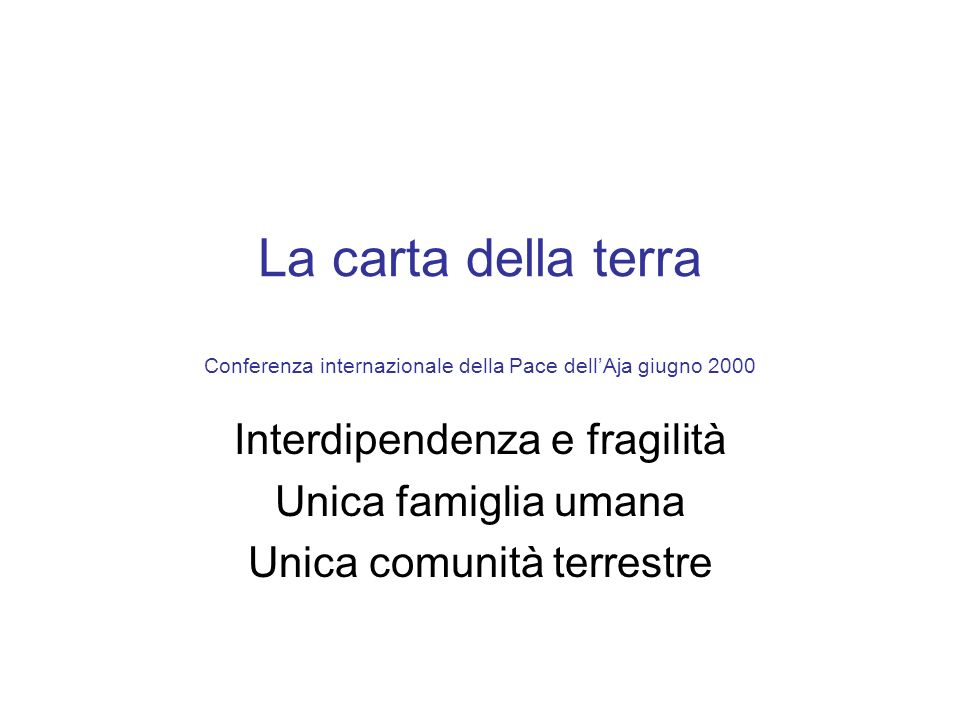 La carta della terra Conferenza internazionale della Pace dell'Aja giugno 2000