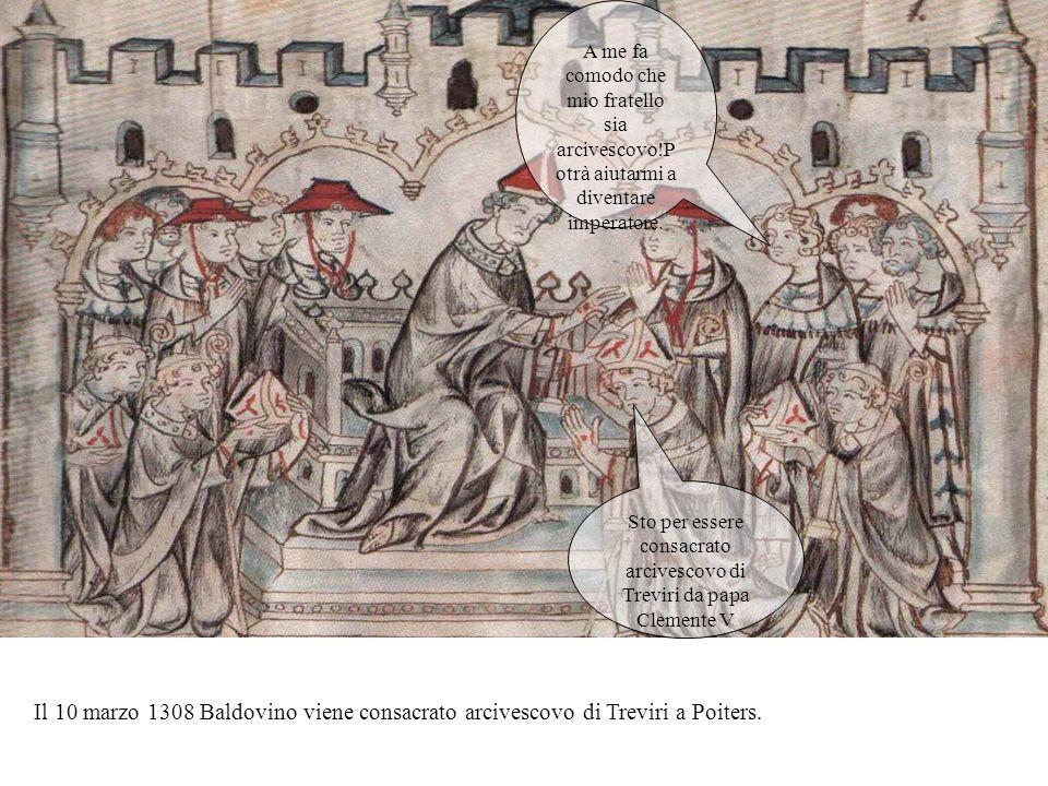 Sto per essere consacrato arcivescovo di Treviri da papa Clemente V