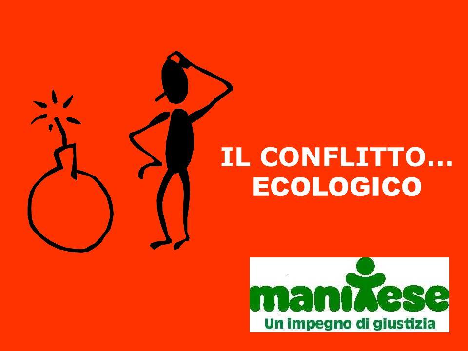 IL CONFLITTO... ECOLOGICO