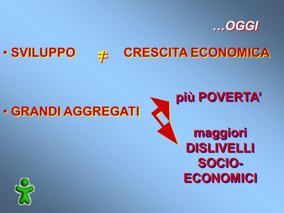 maggiori DISLIVELLI SOCIO-ECONOMICI