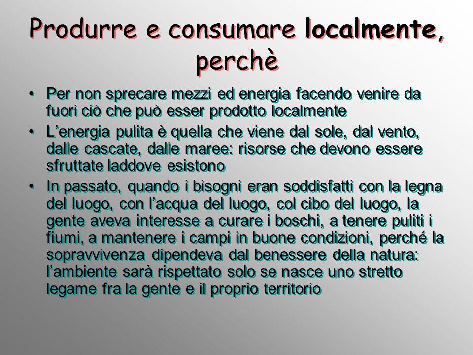Produrre e consumare localmente, perchè