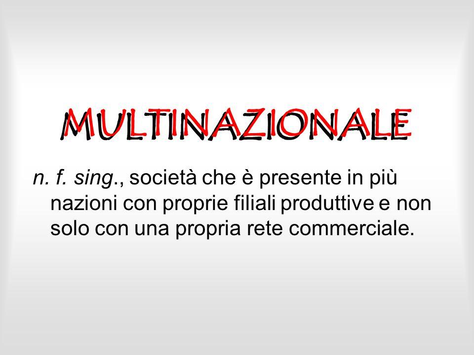 MULTINAZIONALE n. f.