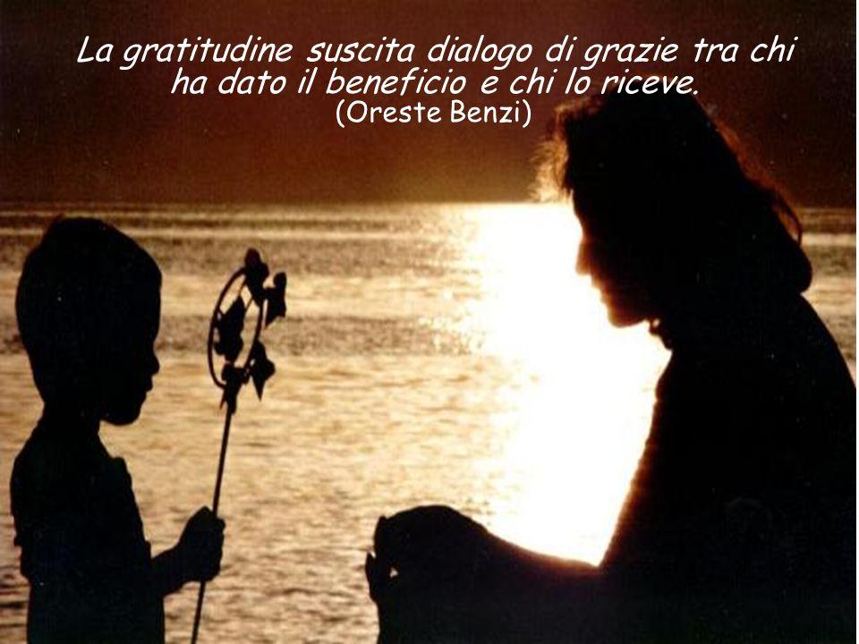 La gratitudine suscita dialogo di grazie tra chi