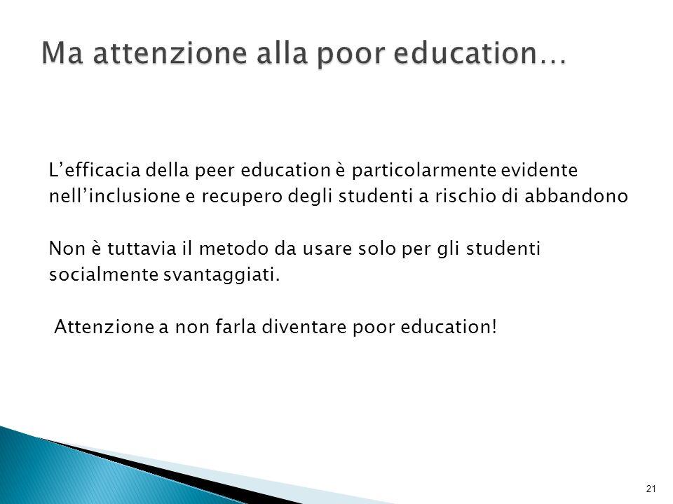 Ma attenzione alla poor education…