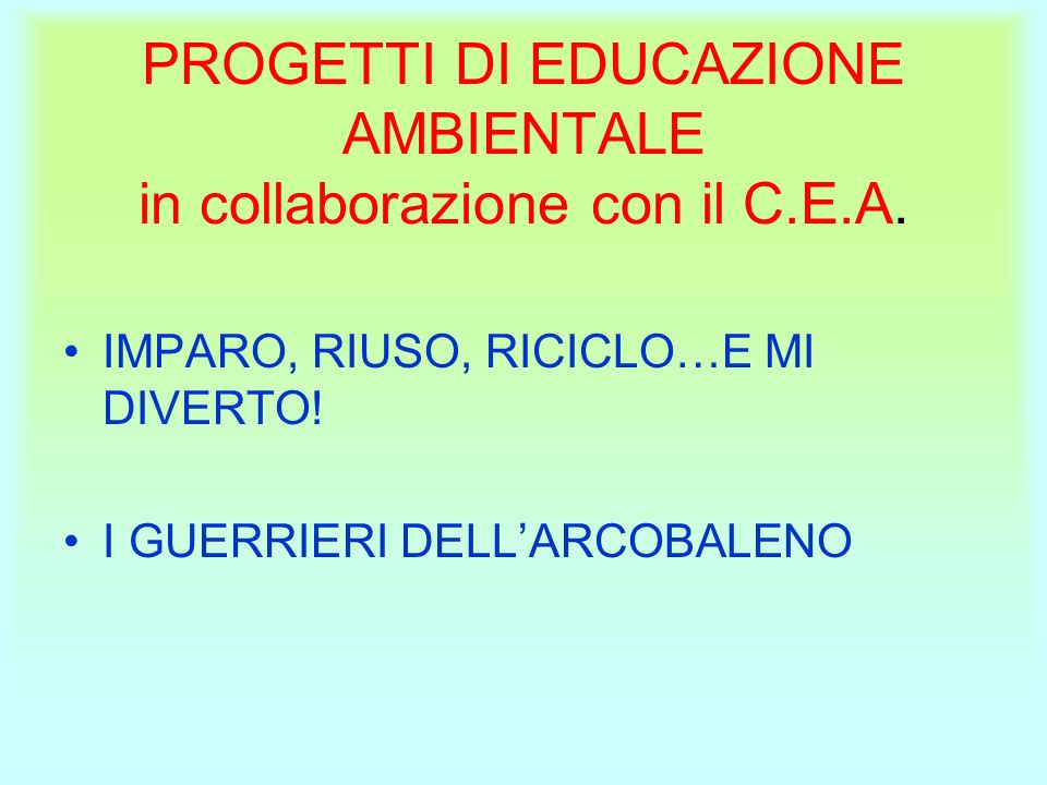 PROGETTI DI EDUCAZIONE AMBIENTALE in collaborazione con il C.E.A.