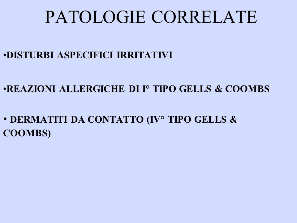 PATOLOGIE CORRELATE DERMATITI DA CONTATTO (IV° TIPO GELLS & COOMBS)