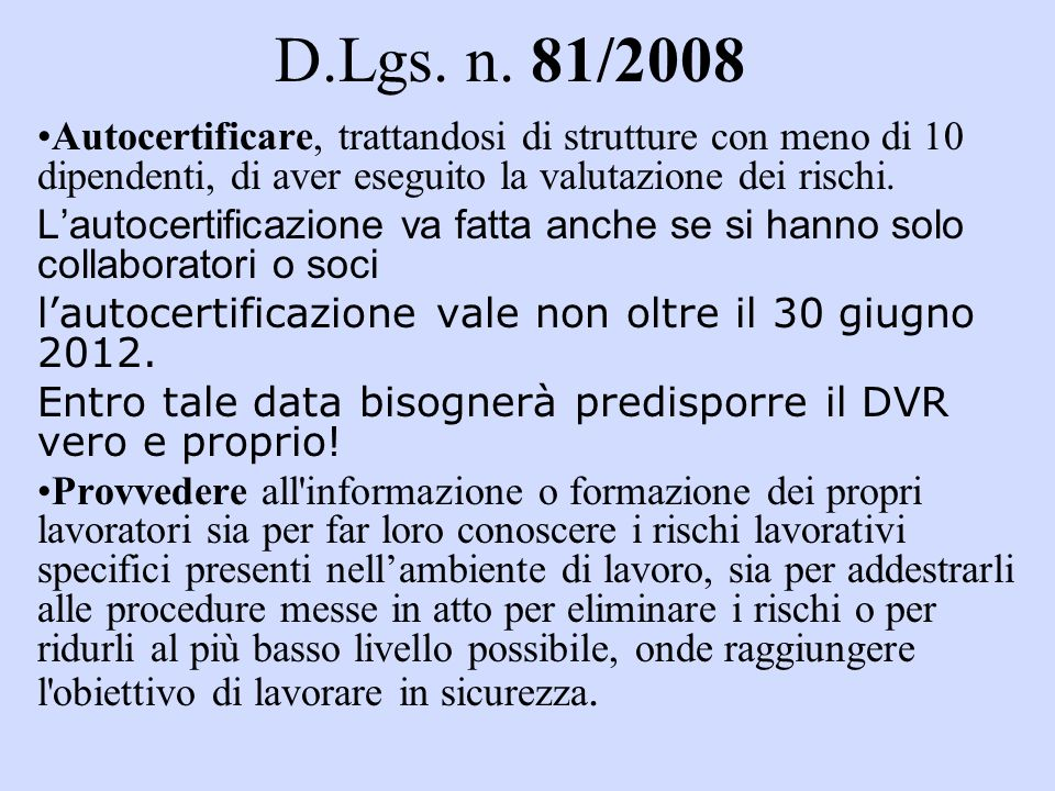 D.Lgs. n. 81/2008 Autocertificare, trattandosi di strutture con meno di 10 dipendenti, di aver eseguito la valutazione dei rischi.