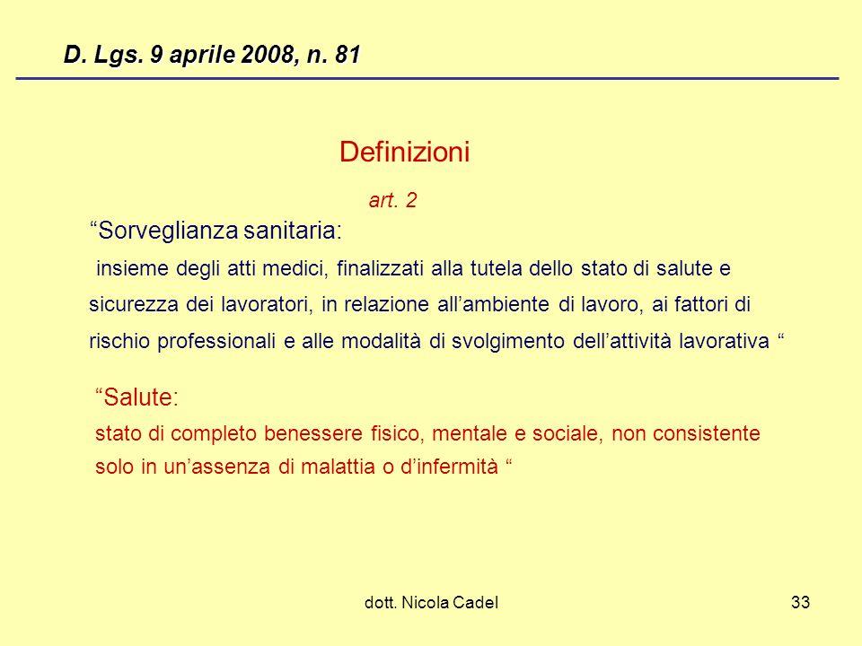 Definizioni D. Lgs. 9 aprile 2008, n. 81 Sorveglianza sanitaria:
