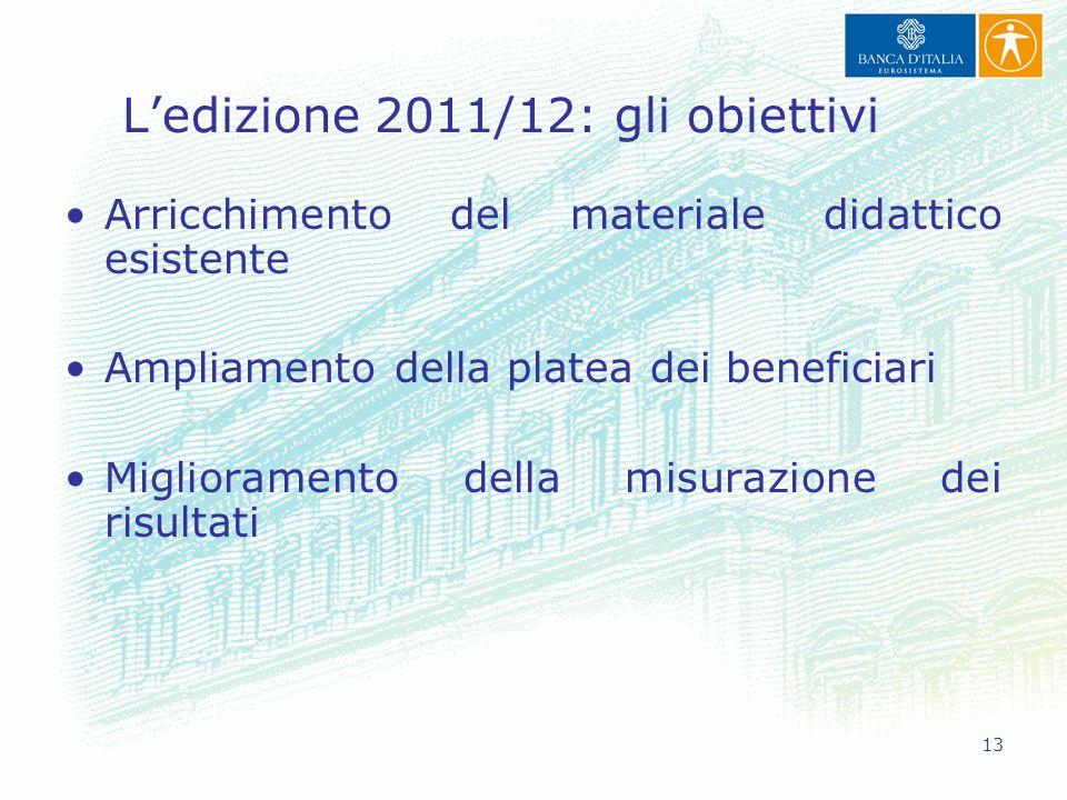 L'edizione 2011/12: gli obiettivi