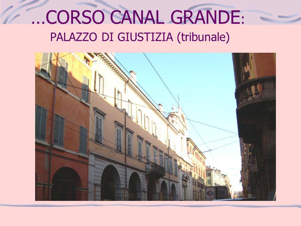 …CORSO CANAL GRANDE: PALAZZO DI GIUSTIZIA (tribunale)