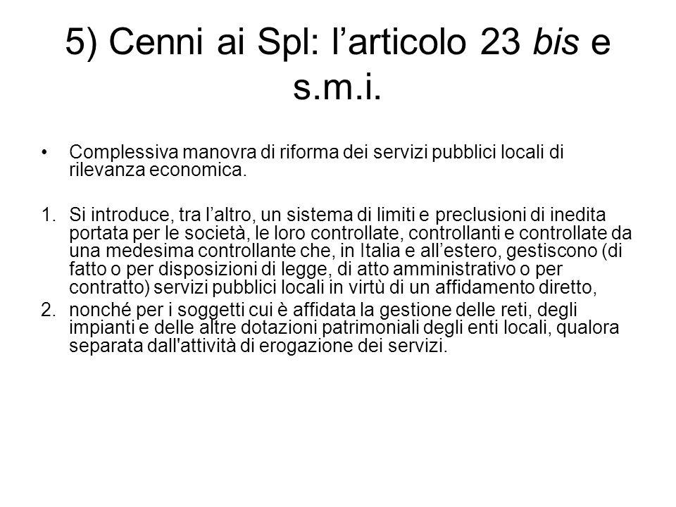 5) Cenni ai Spl: l'articolo 23 bis e s.m.i.