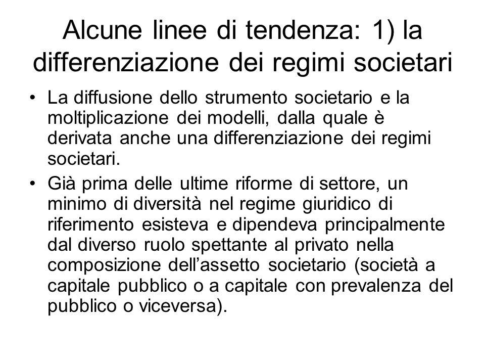 Alcune linee di tendenza: 1) la differenziazione dei regimi societari