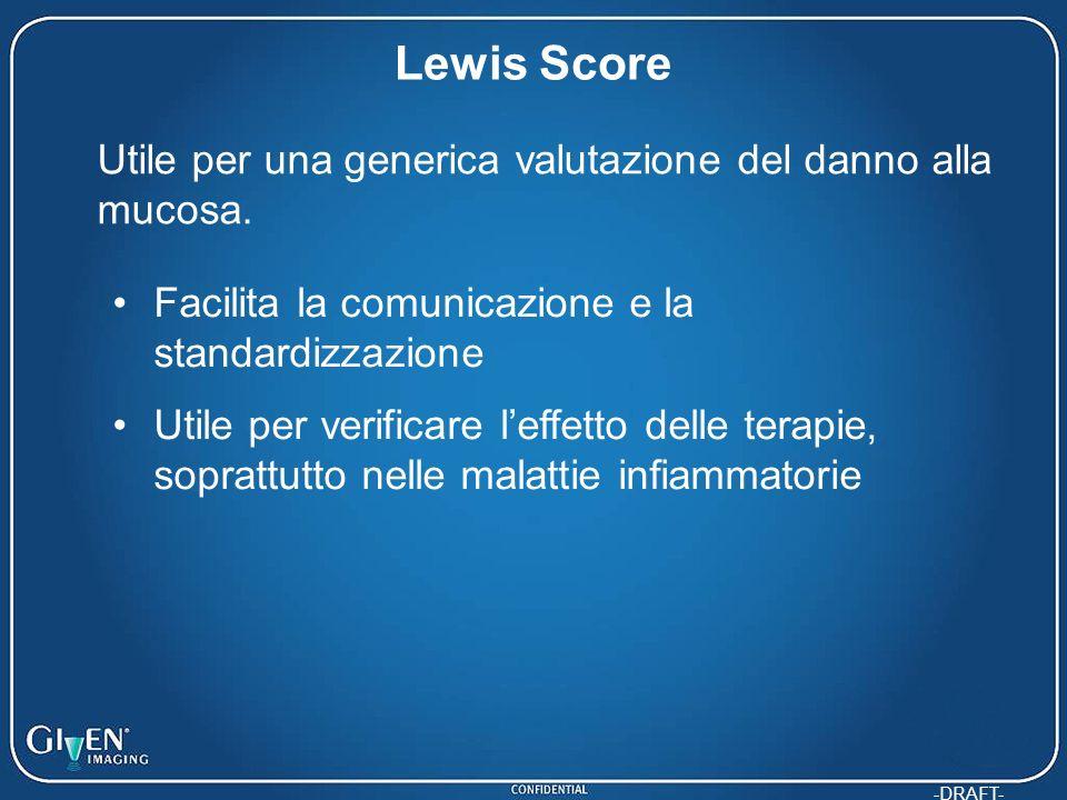 Lewis Score Utile per una generica valutazione del danno alla mucosa.