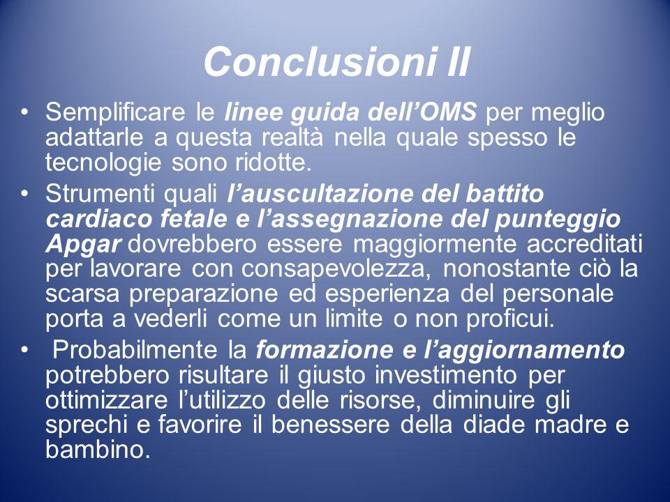 Conclusioni II Semplificare le linee guida dell'OMS per meglio adattarle a questa realtà nella quale spesso le tecnologie sono ridotte.