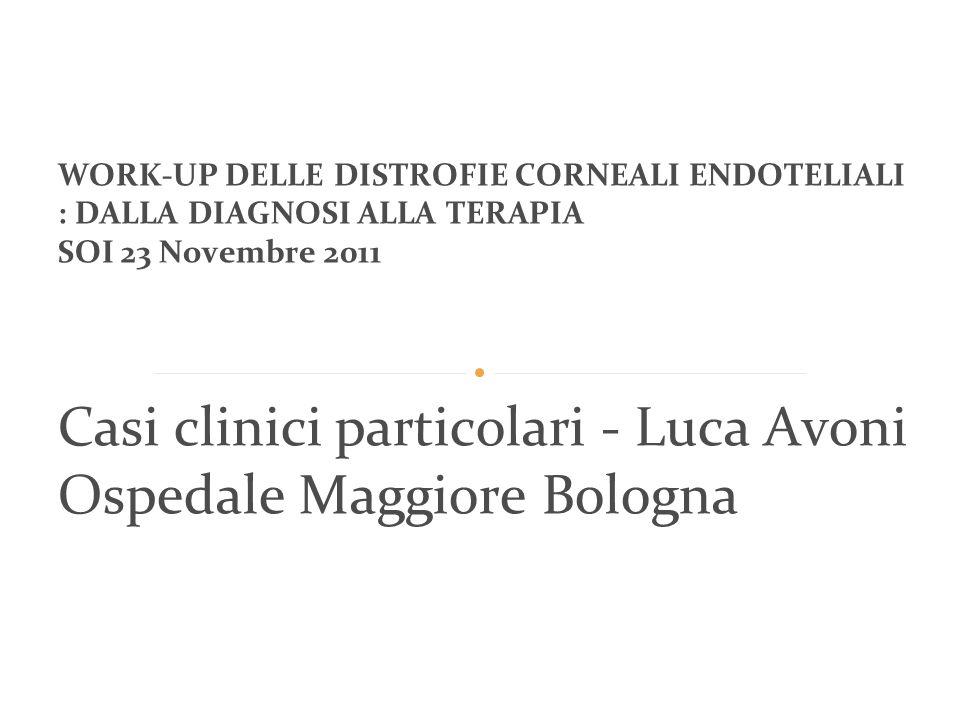 Casi clinici particolari - Luca Avoni Ospedale Maggiore Bologna