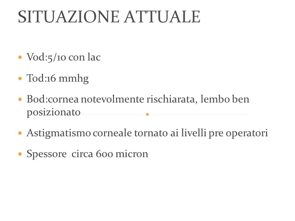 SITUAZIONE ATTUALE Vod:5/10 con lac Tod:16 mmhg