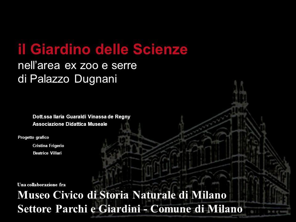 il Giardino delle Scienze nell'area ex zoo e serre di Palazzo Dugnani