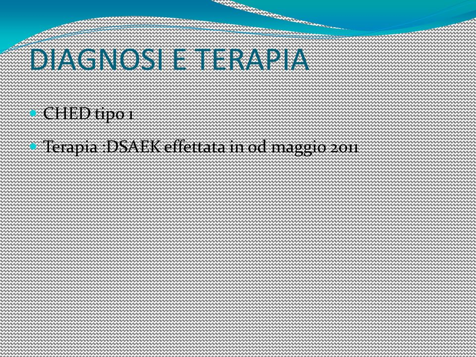 DIAGNOSI E TERAPIA CHED tipo 1