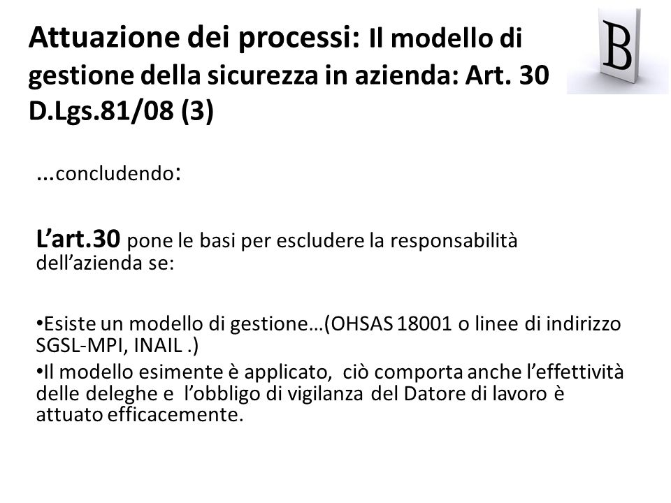 Attuazione dei processi: Il modello di gestione della sicurezza in azienda: Art. 30 D.Lgs.81/08 (3)