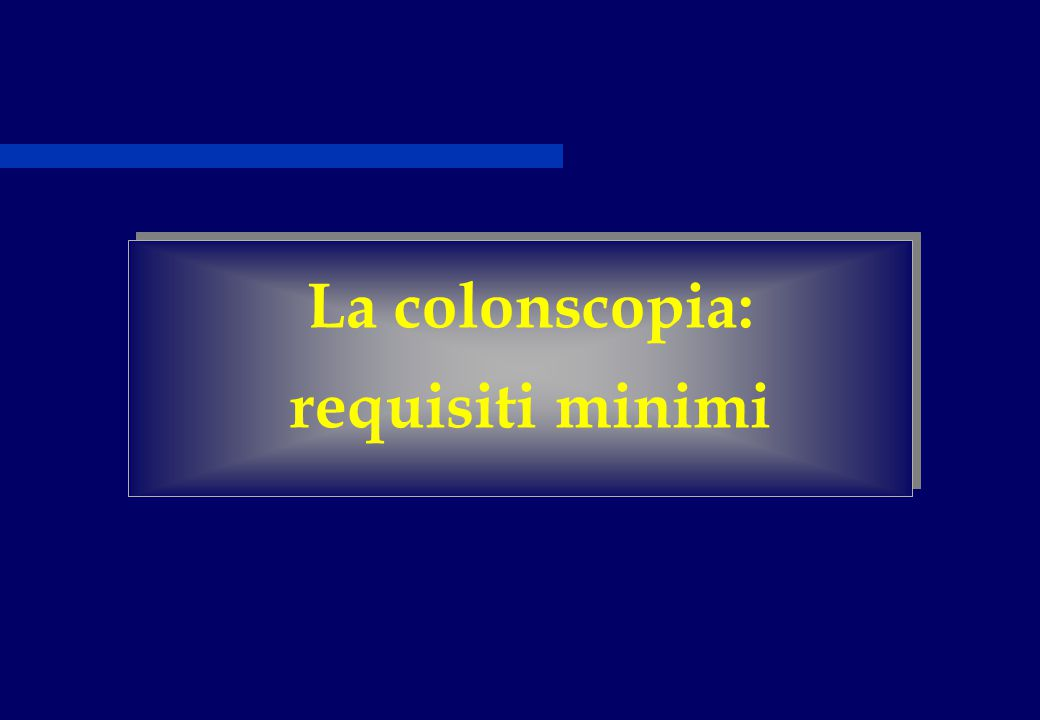 La colonscopia: requisiti minimi