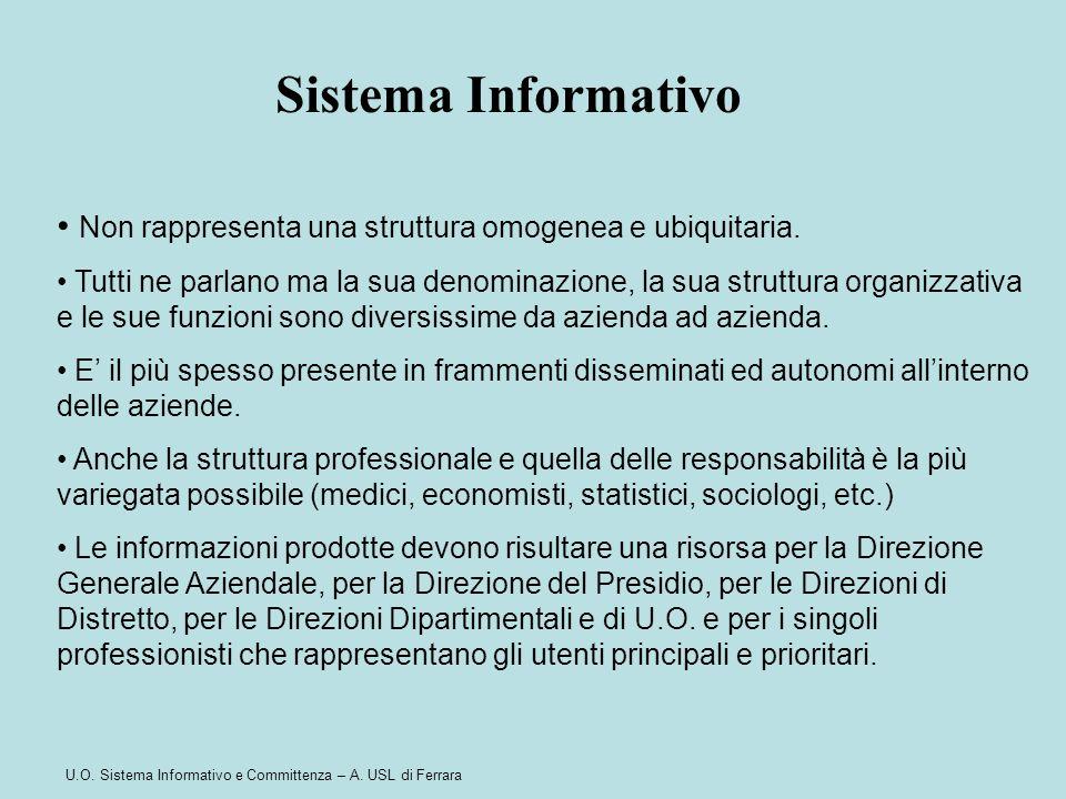 Sistema Informativo Non rappresenta una struttura omogenea e ubiquitaria.